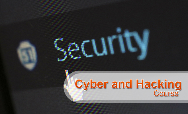 Cyber and Hacking Course