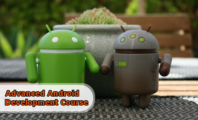 Advanced Android Programming Course