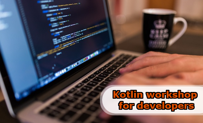Kotlin workshop for developers